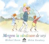Mergem la vanatoare de ursi - Michael Rosen, Editura Cartea Copiilor