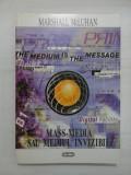 MASS-MEDIA SAU MEDIUL INVIZIBIL - Marshall McLuhan