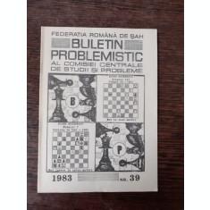 BULETIN PROBLEMISTIC AL COMISIEI CENTRALE DE STUDII SI PROBLEME NR. 39/1983