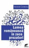 Lumea romaneasca in zece prozatori/Theodor Codreanu, Contemporanul
