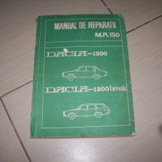 MANUAL DE REPARATII M.R.150  DACIA -1300  DACIA -1300 BREAK