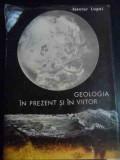 Geologia In Prezent Si In Viitor - Nestor Lupei ,540040