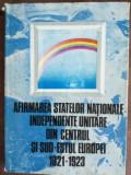 Afirmarea statelor nationale independente unitare din centrul si sud estul Europei- Viorica Moisuc, Ion Calafeteanu