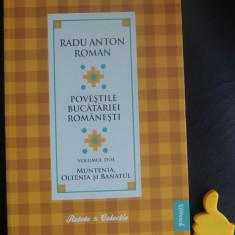 Povestile bucatariei romanesti Muntenia Oltenia si Banatul Radu Anton Roman 2