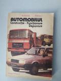Automobilul - Constructie, functionare, depanare, 1986