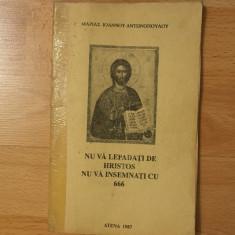Nu va lepădați de Hristos, nu va însemnați cu 666/carte religioasă/1987