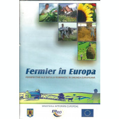 Fermier in Europa - perspective ale satului romanesc in UE