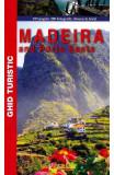 Madeira si Porto Santo - Ghid Turistic