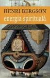 Cumpara ieftin Energia spirituala/Henri Bergson