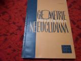 GEOMETRIE DIFERENTIALA NEEUCLIDIANA N.MIHAILEANU RF15/2, Humanitas
