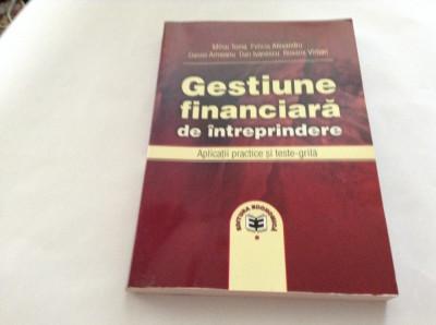 Gestiune Financiara De Intreprindere - Mihai Toma, Felicia Alexandru--RF10/4 foto