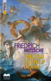Dincolo de bine si de rau | Friedrich Nietzsche
