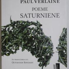 Poeme saturniene / Paul Verlaine trad. O. Soviany