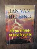Să nu atingi această carte - Jan Van Helsing