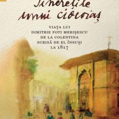 Viaţa lui Dimitrie Foti Merişescu de la Colentina scrisă de el însuşi la 1817. Tinerețile unui ciocoiaș