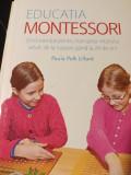 EDUCAȚIA MONTESSORI - PAULA POLK LILLARD,ED LITERA 2018,272 PAG