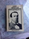 VIATA LUI TITU MAIORESCU - Z. ORNEA VOL.1