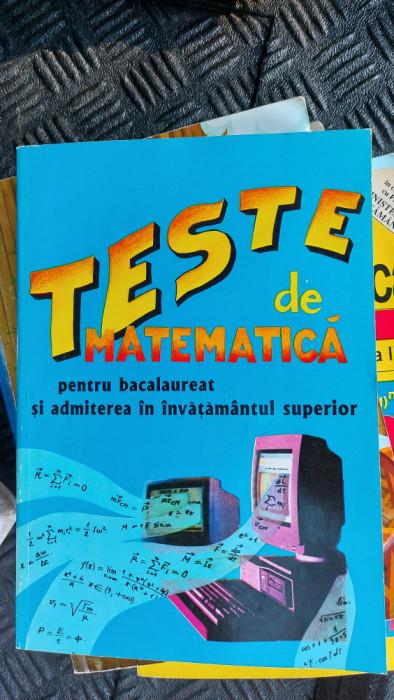 TESTE DE MATEMATICA PENTRU BACALAUREAT SI ADMITEREA IN INVATAMANTUL SUPERIOR
