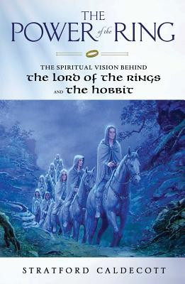 The Power of the Ring: The Spiritual Vision Behind the Lord of the Rings and the Hobbit foto