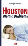 Houston avem o problema/Katarzyna Grochola, ALL