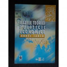 BAZELE TEORIEI POLITICII ECONOMICE - AUREL IANCU