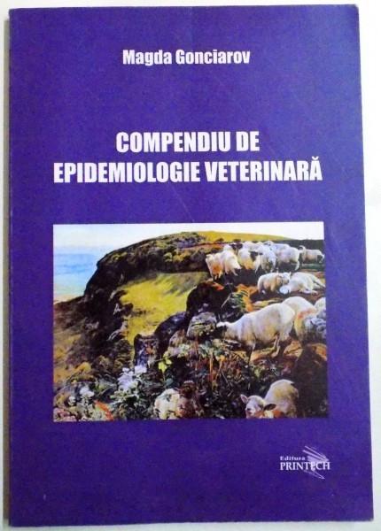 COMPENDIU DE EPIDEMIOLOGIE VETERINARA de MAGDA GONCIAROV , 2013