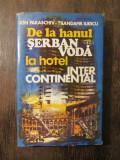 ION PARASCHIV, T. ILIESCU - DE LA HANUL SERBAN VODA LA HOTEL INTECONTINENTAL