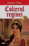 Colierul reginei - vol. II | Alexandre Dumas