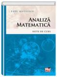 Analiza matematica. Note de curs | Radu Miculescu