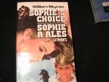 SOPHIE S,CHOICE-SOPHIE A ALES-WILLIAM STYRON-TRAD. VIRGIL STANCIU-701 PG-