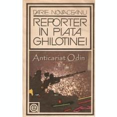 Reporter In Piata Ghilotinei - Darie Novaceanu