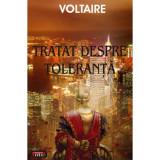 TRATAT DESPRE TOLERANTA – VOLTAIRE