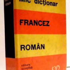 MIC DICTIONAR FRANCEZ-ROMAN de SANDA MIHAESCU-BOROIANU , EDITIA A II-A , 1969