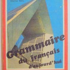 GRAMMAIRE DU FRANCAIS D'AUJOURD'HUI de MAURICE CHAPSAL...CRISTINA STEFANESCU , 1993