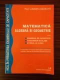 Matematică, Algebră și Geometrie - Prof. Luminița Bădeliță