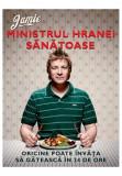 Jamie, ministrul hranei sanatoase. Oricine poate invata sa gateasca in 24 de ore, Curtea Veche