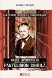 Bucovineni impotriva comunismului. Cazul avocatului Pantelimon Chirila/Marian Olaru, Cetatea de Scaun