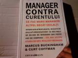 MANAGER CONTRA CURENTULUI -  MARCUS BUCKINGHAM, CURT COFFMAN, ALLFA 2004, 237 P