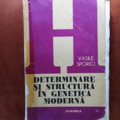 DETERMINARE ȘI STRUCTURA ÎN GENETICA MODERNA - VASILE SPORICI
