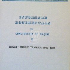Informare documentare in constructia de masini, Nr. 20 - IDCM- Index tematica 1985-1987