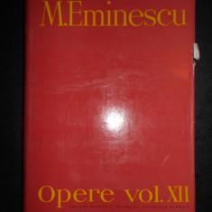 MIHAI EMINESCU - OPERE volumul 12  (editie critica intemeiata de Perpessicius)