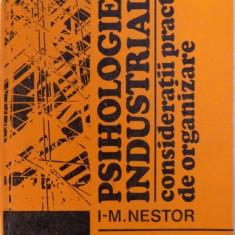 PSIHOLOGIE INDUSTRIALA - CONSIDERATII PRACTICE DE ORGANIZARE de I - M. NESTOR , 1974