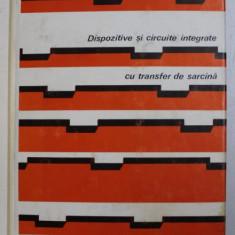 DISPOZITIVE SI CIRCUITE INTEGRATE CU TRANSFER DE SARCINA de RADU M . BARSAN , 1981