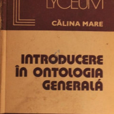INTRODUCERE IN ONTOLOGIA GENERALA - CALINA MARE