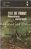 Zile De Front. Povestesc Veteranii - Memorii De Razboi