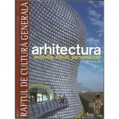 Arhitectura. Evolutie, stiluri, personalitati. De la preistorie la renasterea timpurie - Vol 10