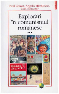 Explorari in comunismul romanesc - vol. III