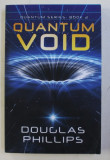 QUANTUM VOID by DOUGLAS PHILLIPS , 2018