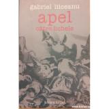Apel catre lichele, Gabriel Liiceanu