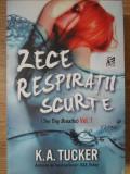 ZECE RESPIRATII SCURTE (TEB TINY BREATHS) VOL.1 - K.A. TUCKER